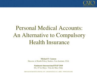 Personal Medical Accounts: An Alternative to Compulsory Health Insurance