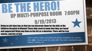 Be the hero!