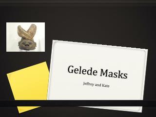 Gelede  Masks