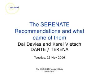 The SERENATE Recommendations and what came of them