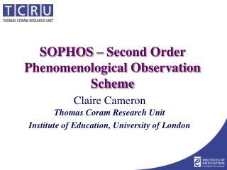 SOPHOS – Second Order Phenomenological Observation Scheme