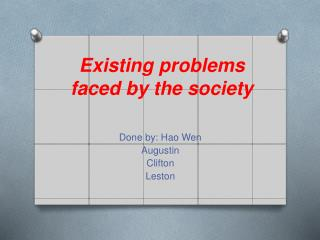 Existing problems faced by the society