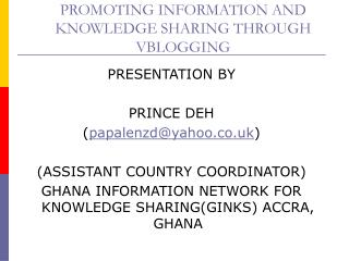 PROMOTING INFORMATION AND KNOWLEDGE SHARING THROUGH VBLOGGING