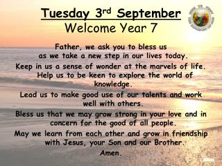 Tuesday  3 rd September Welcome Year 7