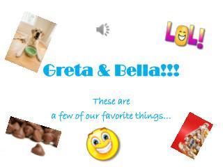 Greta & Bella!!!