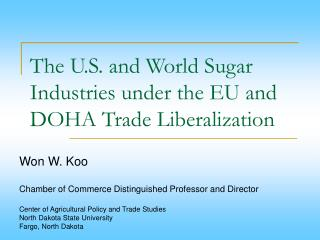 The U.S. and World Sugar Industries under the EU and DOHA Trade Liberalization