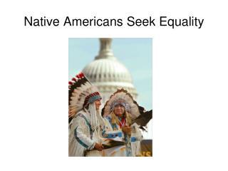 Native  Americans Seek Equality