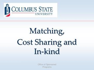 Matching,  Cost Sharing and In-kind