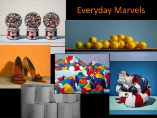 Everyday Marvels