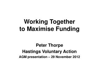 Working Together  to Maximise Funding