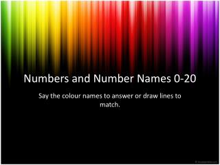 Numbers  and  Number Names  0-20