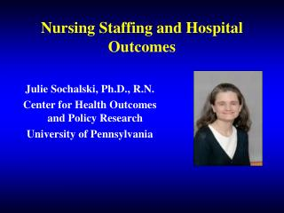 Nursing Staffing and Hospital Outcomes