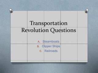 Transportation Revolution Questions