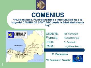 Espa�a.  IES Comercio Francia .  Robert Barriere Italia.  S. Bernardo