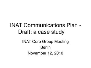 INAT Communications Plan - Draft: a case study