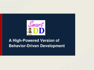 A High-Powered Version of Behavior-Driven Development
