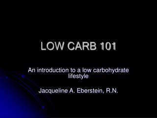 LOW CARB 101