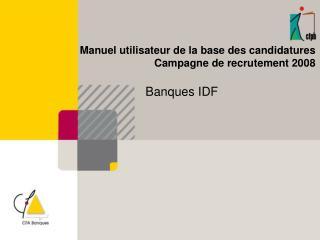 Manuel utilisateur de la base des candidatures  Campagne de recrutement 2008