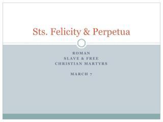 Sts. Felicity &  Perpetua