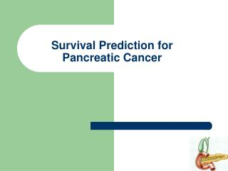 Survival Prediction for Pancreatic Cancer