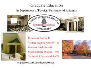 Graduate Education  in Department of Physics, University of Arkansas
