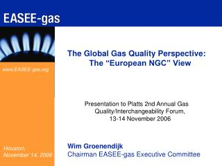 """The Global Gas Quality Perspective: The """"European NGC"""" View"""