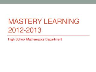 Mastery Learning 2012-2013