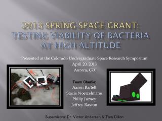 2013 Spring Space Grant: Testing Viability of bacteria at high altitude