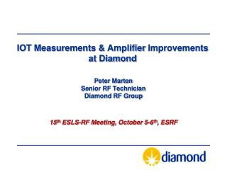 Peter Marten Senior RF Technician Diamond RF Group 15 th  ESLS-RF Meeting, October 5-6 th , ESRF