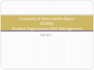 University of Mary Hardin-Baylor STORM:  Student Organization Risk Management