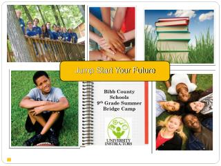 Bibb County Schools 9 th  Grade Summer  Bridge Camp