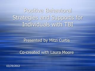 Positive Behavioral Strategies and Supports for Individuals with TBI