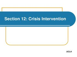 Section 12: Crisis Intervention