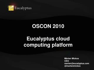 OSCON  2010 Eucalyptus cloud  computing platform