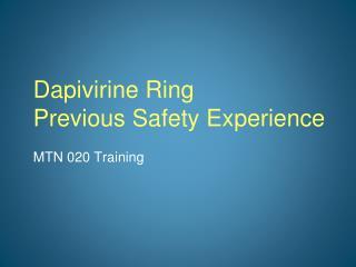 Dapivirine  Ring Previous Safety Experience