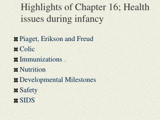 Highlights of Chapter 16; Health issues during infancy