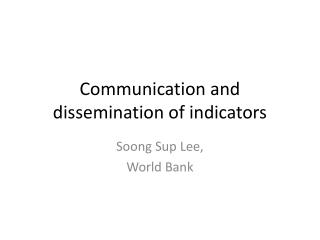 Communication and dissemination of indicators