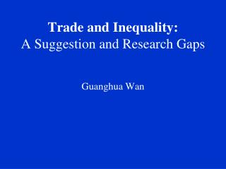 Trade and Inequality: A Suggestion and Research Gaps