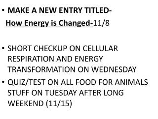 MAKE A NEW ENTRY TITLED- How Energy is  Changed- 11/8