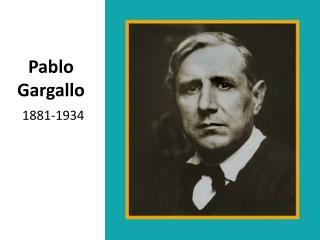 Pablo Gargallo 1881-1934