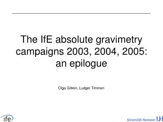 The IfE absolute gravimetry campaigns 2003, 2004, 2005: an epilogue