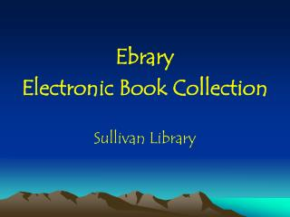 Ebrary Electronic Book Collection Sullivan Library