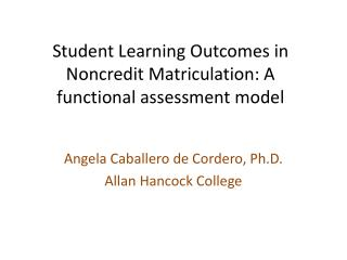 Student Learning Outcomes in Noncredit Matriculation: A functional assessment model
