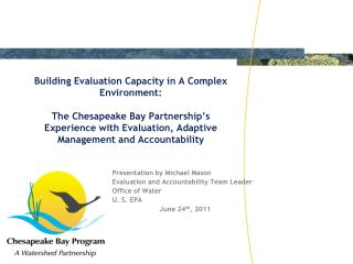 Presentation by Michael Mason Evaluation and Accountability Team Leader Office of Water U. S. EPA