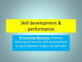 Skill development & performance