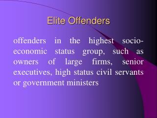 Elite Offenders