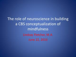 The role of neuroscience in building a CBS conceptualization of mindfulness