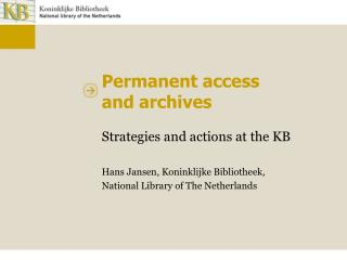 Permanent access and archives