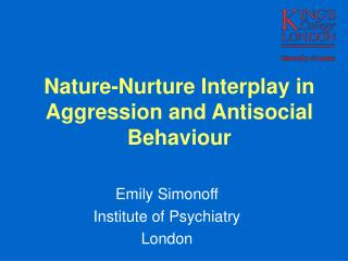 Nature-Nurture Interplay in Aggression and Antisocial Behaviour