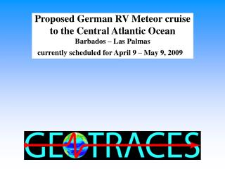 Proposed German RV Meteor cruise to the Central Atlantic Ocean Barbados – Las Palmas